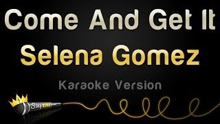 Selena Gomez - Come And Get It (Karaoke Version)