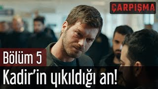 Gambar cover Çarpışma 5. Bölüm - Kadir'in Yıkıldığı An!