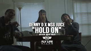 """Denny D x M$G Juice - """"Hold On"""" [Official Music Video]"""
