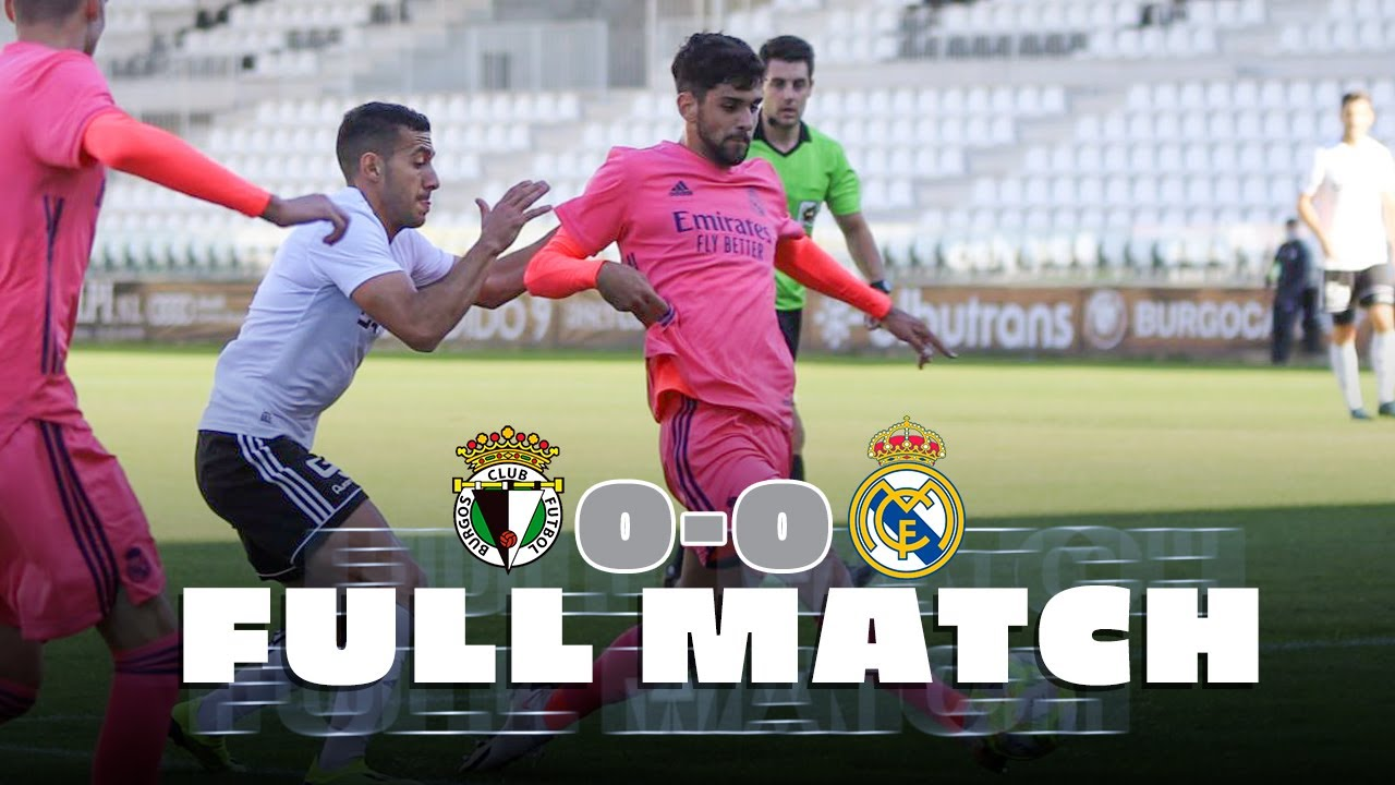 FULL MATCH | Burgos 0-0 Real Madrid Castilla