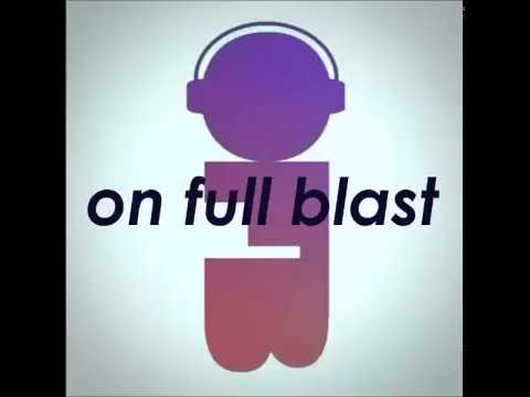 On Full Blast - Episode 005