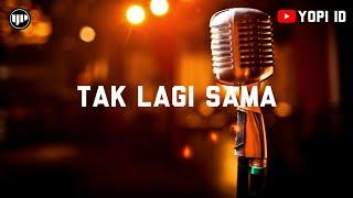 Gambar cover TAK LAGI SAMA - Noah Band