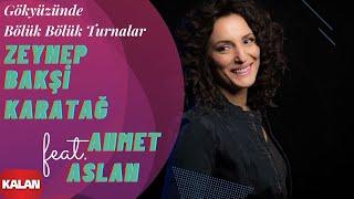 Zeynep Bakşi Karatağ feat. Ahmet Aslan - Gökyüzünde Bölük Bölük Turnalar [ Usulca © 2018 Kalan ]
