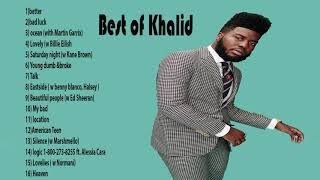 Best of Khalid 2019 |  Greatest Hits 2019