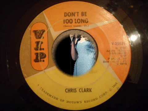 Chris Clark - Don't Be Too Long - Fantastic Motown Sound