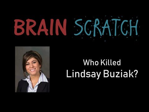 BrainScratch: Who Killed Lindsay Buziak - Part 1