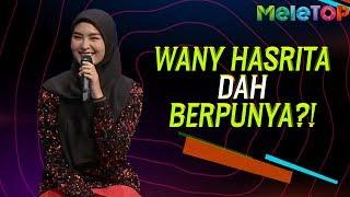 Wany Hasrita Dah Berpunya?!   Wany Hasrita, Tajul, Luqman Hafiz & Ismail Izzani   MeleTOP