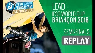 IFSC Climbing World Cup Briançon 2018 - Lead - Semi-Finals - Men/Women