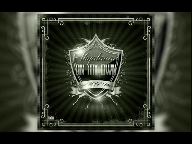 Ahyalawan - On My Own