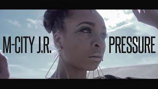 M City JR Pressure MUSIC VIDEO
