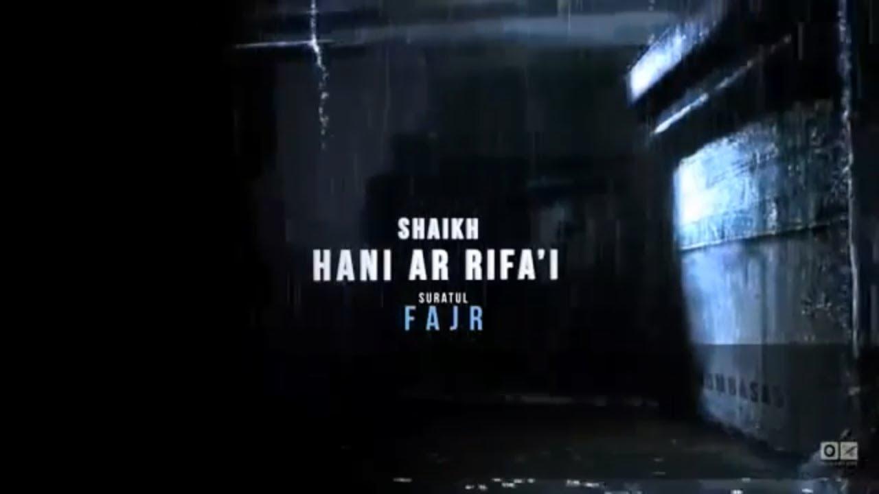 Very very emotional Quran recitation Amazing Crying Surah Al Fajr Sheikh Hani Ar Rifa'i #1