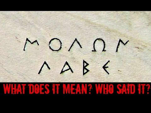 MOLON LABE  What it means and who said it
