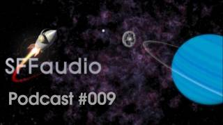 The SFFaudio Podcast #009 - NEW RELEASES/RECENT ARRIVALS