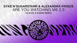 Syke&#39n&#39Sugarstarr &amp Alexandra Prince - Are You Watching Me 2.0 (Filatov &amp Kara ...