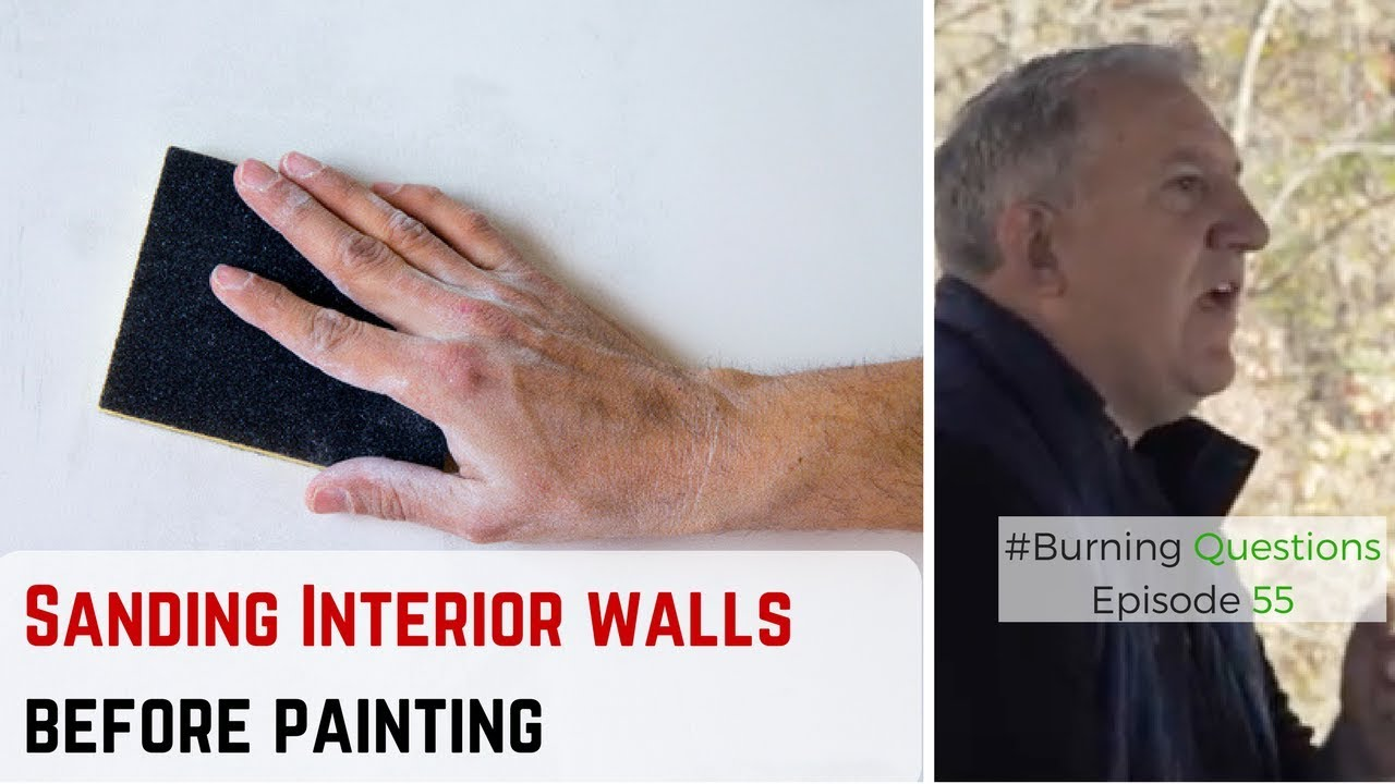 Sanding Interior Walls Before Painting | Secrets Of The Professional  Painters