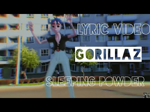 Gorillaz - Sleeping Powder ( Lyric Video )