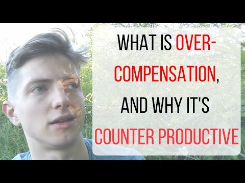 What is overcompensation and why its counter productive