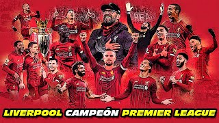 LIVERPOOL 🏆 Campeón PREMIER LEAGUE 2019/2020