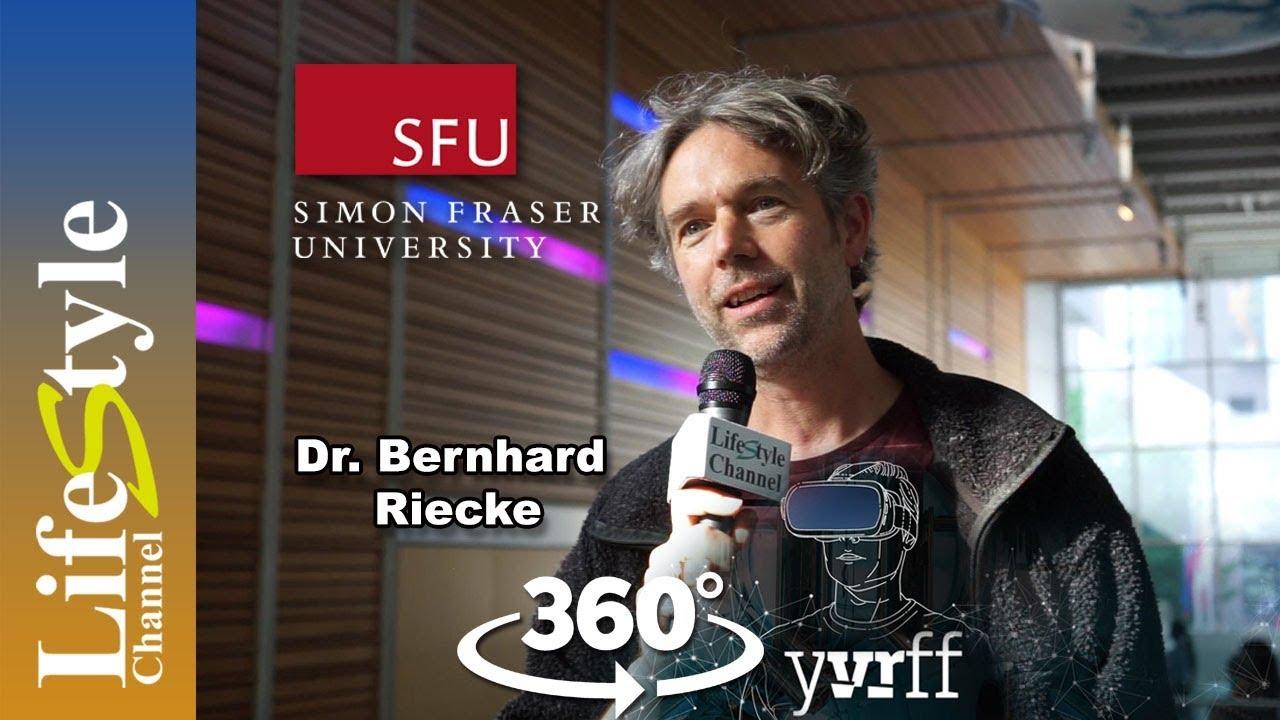 Download 360° SFU Professor Dr. Bernhard Riecke on LifeStyle Channel