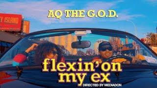 AQ The G.O.D - Flexin' on My Ex