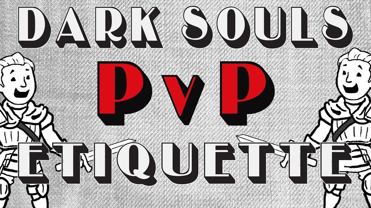 dark souls pvp etiquette the right way to pvp youtube