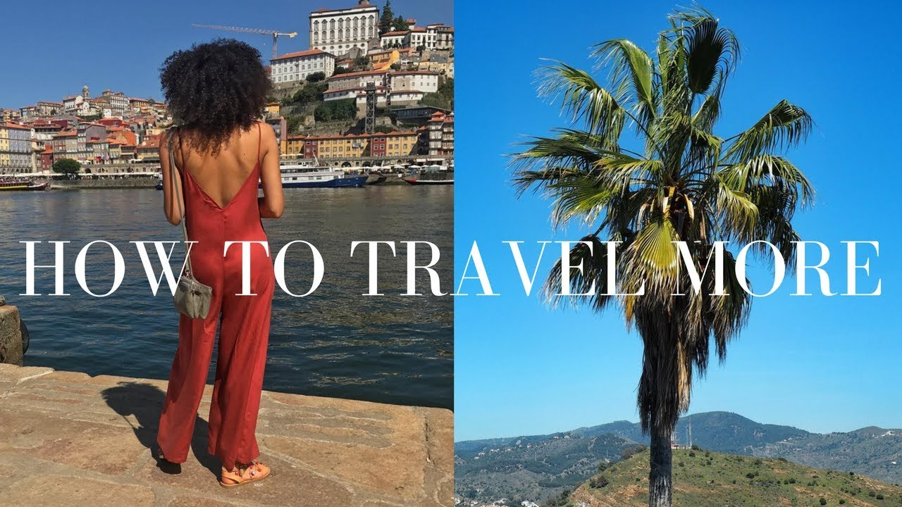 HOW TO REALISTICALLY TRAVEL MORE IN 2018 | Samio