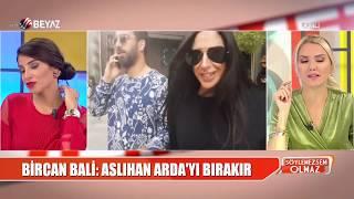 Bircan Bali'den olay açıklama: Aslıhan, Arda'yı bırakır