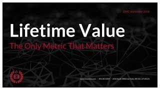 Lifetime Value - The Only Metric That Matters (DMC September 2018)