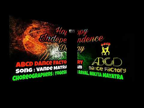 Independence Day Special | Vande Matram | Best | Choreography | ABCD Dance Factory | Abcd 2 |
