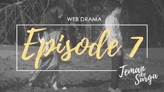 TEMAN KE SURGA - Episode 7 (Web Drama)