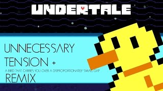 Undertale - Unnecessary Tension +  Bird That Carries You Over a Disproportionately Small Gap Remix