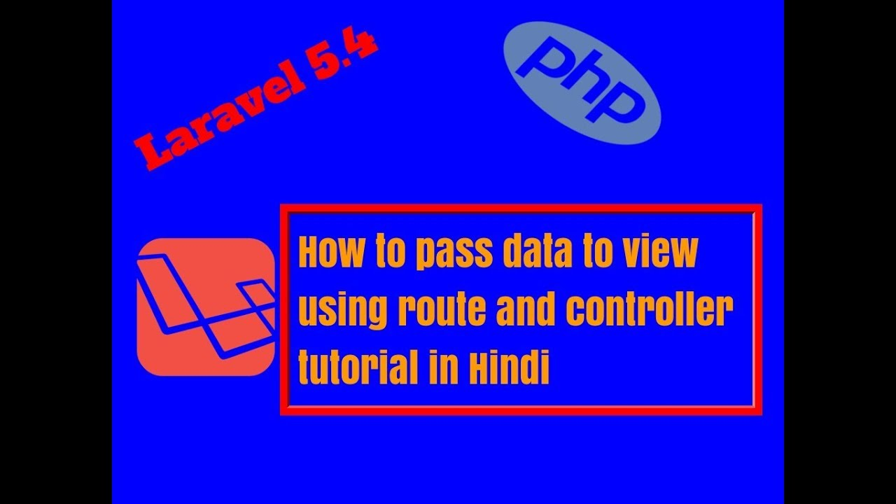 How to pass data to view using route and controller tutorial in Hindi  Laravel 5 4 Tutorial
