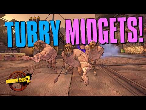 BORDERLANDS 2 - TUBBY MIDGETS?!?!?!! SEVEN PEARLS!!