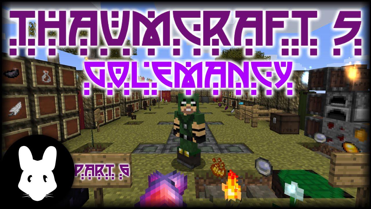 Thaumcraft 5 Getting Started: Part 6 - Golemancy - YouTube