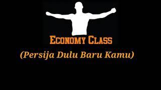 LIRIK Economy Class - PERSIJA DULU BARU KAMU