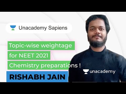 Topic-Wise Weightage For Chemistry NEET 2021 | Rishabh Jain | Unacademy Sapiens