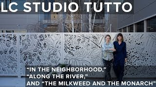 "LC Studio Tutto - ""In the Neighborhood,"" ""Along the River,"" and ""The Milkweed and the Monarch"""