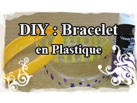 DIY : Tuto / Tutoriel N°8 : Bracelet en plastique recycler.