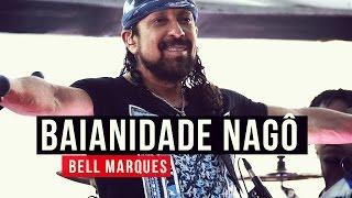 Baixar Bell Marques - Baianidade Nagô - YouTube Carnaval 2015