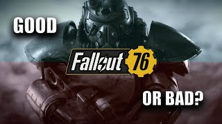 FALLOUT 76: IS IT GOOD OR BAD?