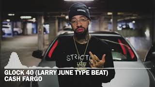"[FREE] Larry June Type Beat ""Glock 40"""