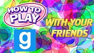 How To Play Gmod Sandbox With Your Friends! (Gmod Tutorial)