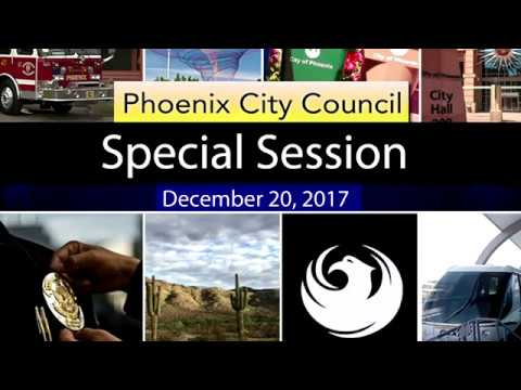 Phoenix City Council Special Session - December 20, 2017