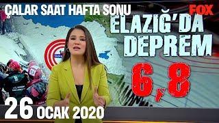 26 Ocak 2020 Çalar Saat Hafta Sonu