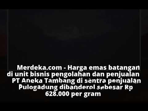 Turun Rp 4000 Harga Emas Antam Dibanderol Rp 628000 Per Gram