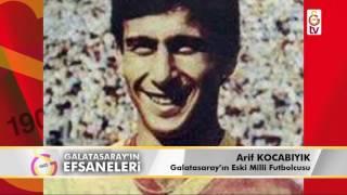 Galatasaray'ın Efsaneleri | Eski Milli Futbolcu - Arif Kocabıyık