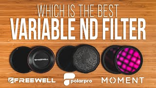 Which VARIABLE ND FILTER Is Best? Moment vs. PolarPro vs. Freewell
