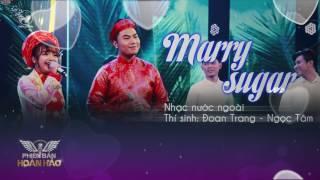 Mash up Marry Sugar - Ngọc Tâm, Đoan Trang | Audio Official | Phiên bản hoàn hảo tập 9