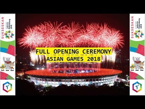 FULL Video Opening Ceremony Asian Games 2018