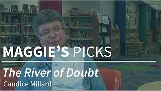 """Maggie's Picks - """"The River of Doubt"""" by Candice Millard"""